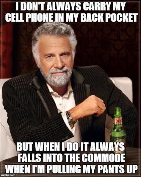always on the phone the most interesting in the world meme imgflip