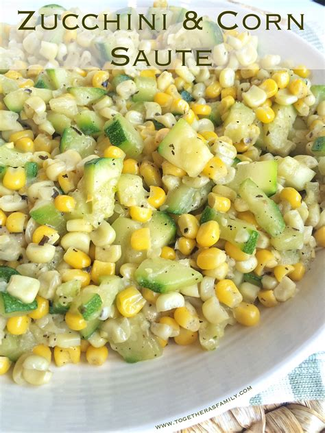 zucchini corn saute together as family