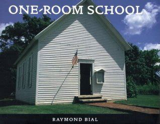 one room schoolhouse book one room school by raymond bial reviews discussion bookclubs lists