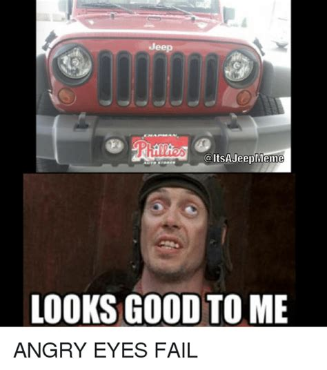 Looks Good To Me Meme - funny jeep memes of 2017 on sizzle mechanical