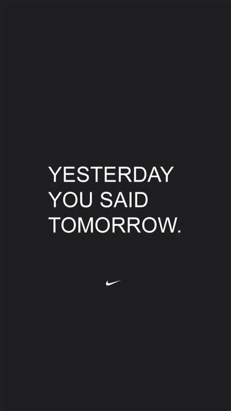 wallpaper iphone gym yesterday you said tomorrow by nike fitness motivation