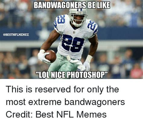 Best Nfl Memes - 25 best memes about best nfl memes best nfl memes