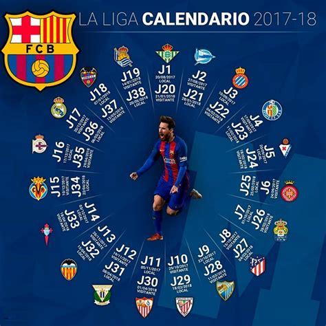 barcelona di liga chion 2017 calendario fc barcelona 2017 2018 liga espa 241 ola santander