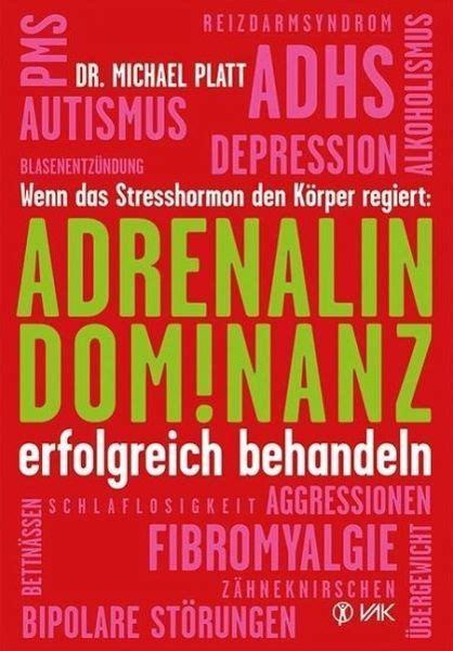 Adrenalin Dominanz Erfolgreich Behandeln Von Michael E