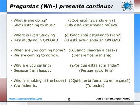 preguntas en presente simple con wh 1 5 el presente continuo y reglas del verbo en gerundio ing
