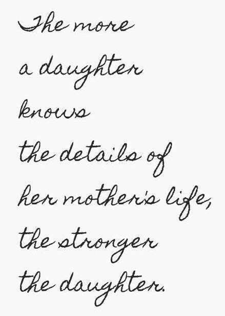 short biography about my mother quot the more a daughter knows the details of her mother s