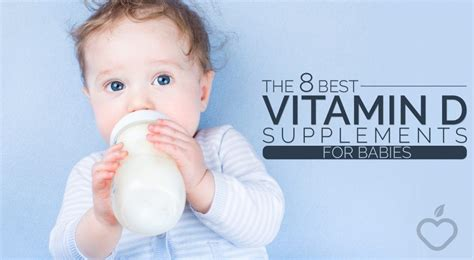 vitamin d supplement for babies the 8 best vitamin d supplements for babies