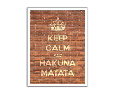 imagenes de keep calm and hakuna matata l 225 mina keep calm and hakuna matata 1477