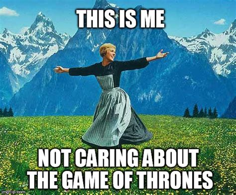 This Is Me Not Caring Meme - game of thrones imgflip