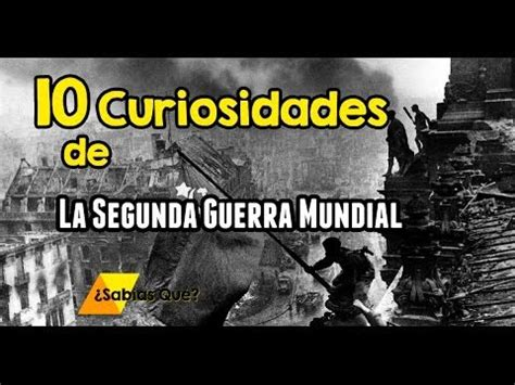191 sab 237 as qu 233 10 curiosidades de la segunda guerra mundial youtube