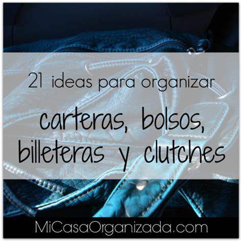 como ordenar y decorar mi casa 21 ideas para organizar carteras bolsos y billeteras mi