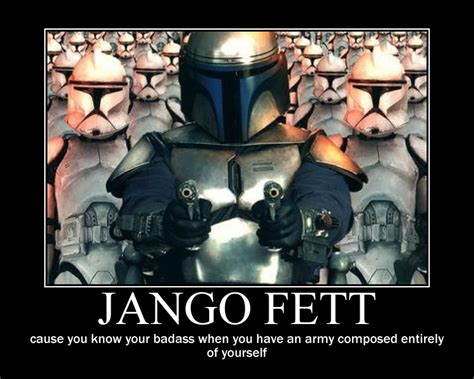 Jango Fett Meme - star wars motivator poster 2 by clonecaptaincacnea12 on