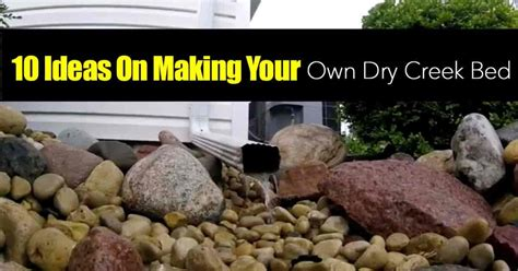 how to make a dry creek bed 10 ideas on making your own dry creek bed