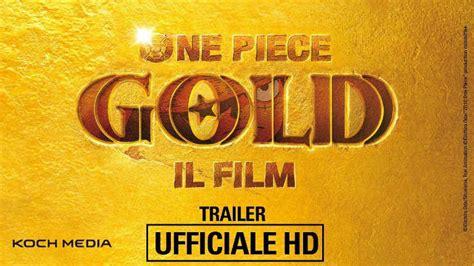 film di one piece in italiano one piece gold il film il trailer italiano del film