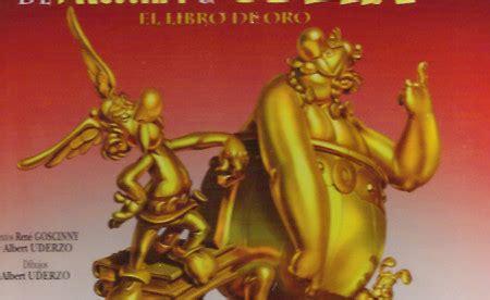 el aniversario de asterix y obelix el libro de oro spanish edition alberto uderzo rene asterix y obelix