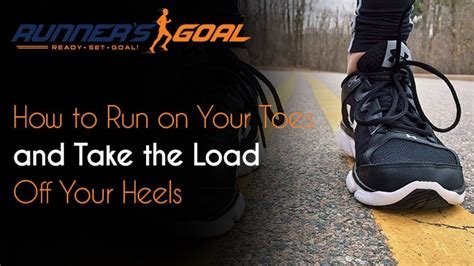 how to your to run how to run on your toes and take the load your heels