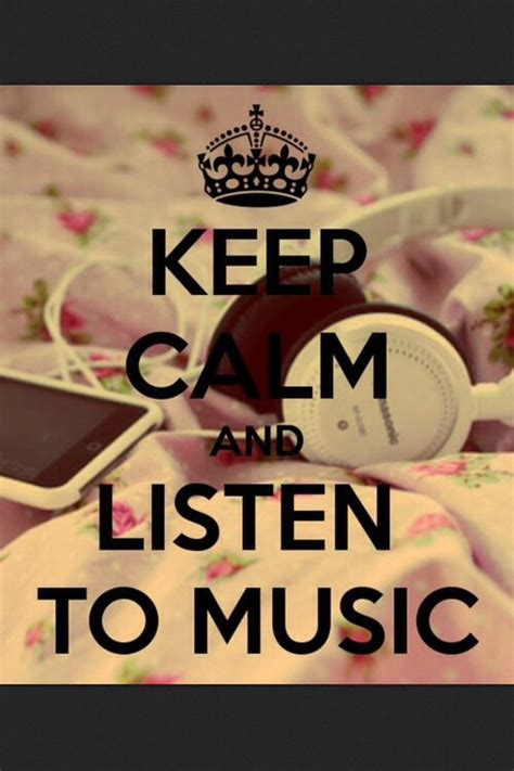 music keep calm quotes and pop music pinterest keep calm and listen to music tumblr hipster indie q u o