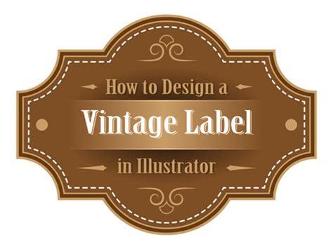 How To Make Vintage Labels In Illustrator