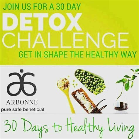 30 Day Healthy Detox by Arbonne 30 Days To Healthy Living And Beyond Order Your