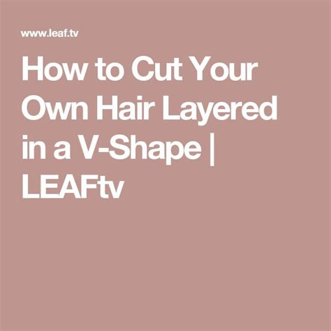 how to cut your own hair in v shape layers best 25 v layers hair ideas on pinterest v cut long