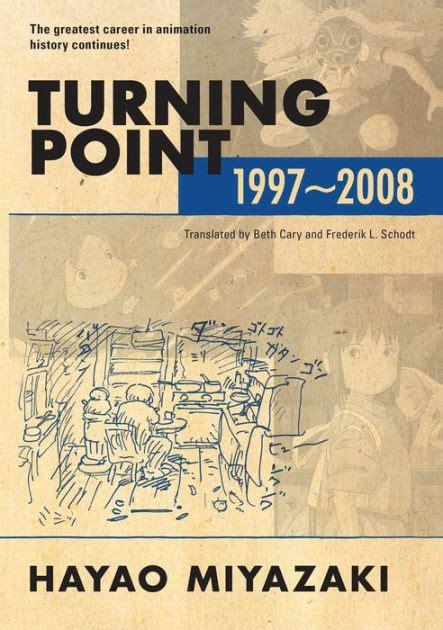 biography of hayao miyazaki book turning point 1997 2008 hardcover by hayao miyazaki