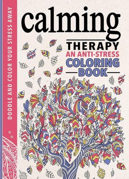anti stress colouring book groupon calming therapy an anti stress coloring book by