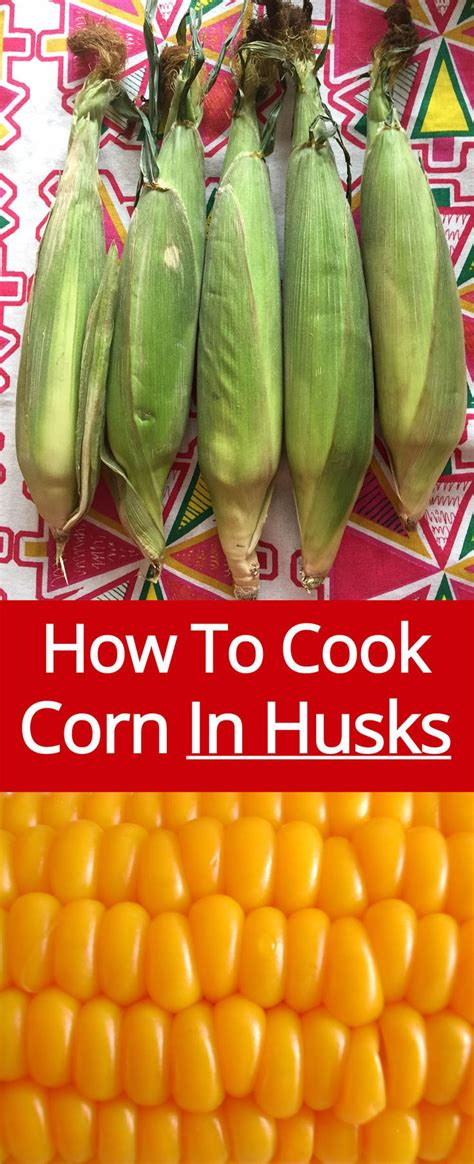 top 25 ideas about how to cook corn on pinterest cooking corn how to grill vegetables and