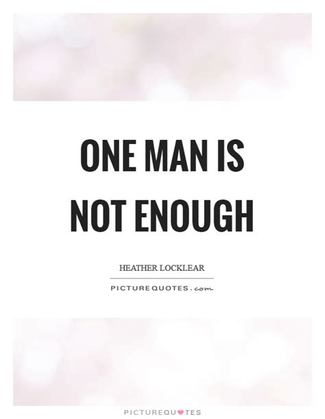 One Is Not Enough one quotes one sayings one picture quotes