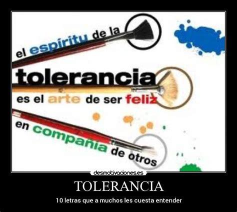 la tolerancia es desmotivaciones tolerancia desmotivaciones