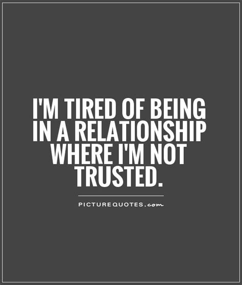 Tried And Trusted Punch Lines For Getting Asked Out by I M Tired Of Being In A Relationship Where I M Not Trusted
