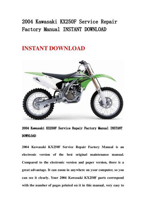 2004 Kawasaki Kx250f Service Repair Factory Manual Instant