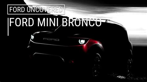 Ford Maverick 2020 by Ford Baby Bronco Renders And Speculation On Specs
