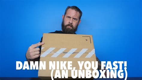 Damn That Was Fast by Unboxing Damn Nike You Fast