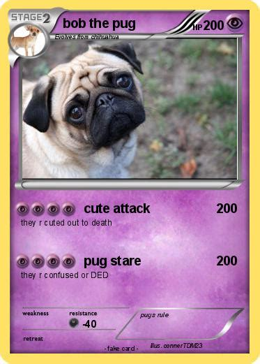 bob the pug pok 233 mon bob the pug attack my card