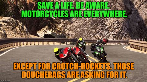 Crotch Rocket Meme - motorcycle riding imgflip