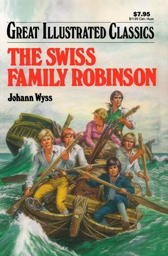 The Swiss Family Robinson swiss family robinson great illustrated classics johann