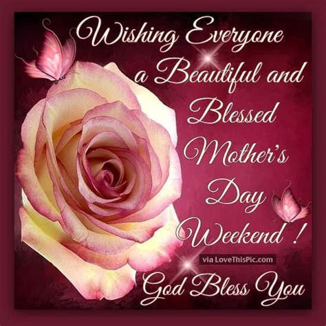 wishing   beautiful  blessed mothers day weekend pictures   images