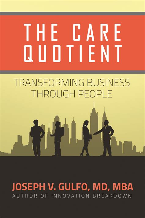 Joseph Barone Md Mba by Author Joseph Gulfo S Newly Released Quot The Care Quotient