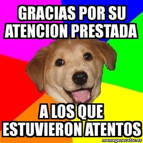 imagenes de memes que digan gracias meme advice dog gracias por su atencion prestada a los