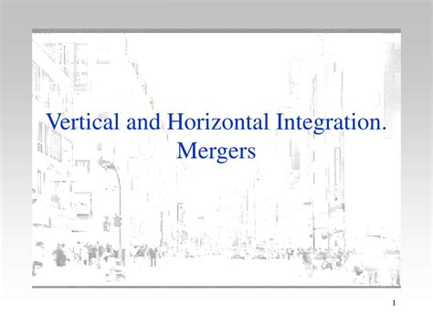 vertical and horizontal h007 jpg ppt vertical and horizontal integration mergers