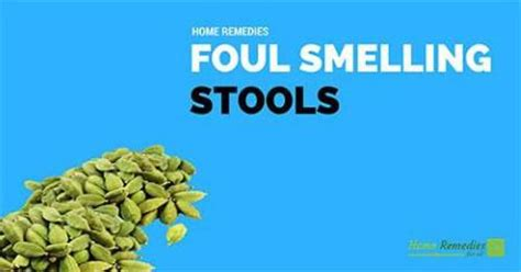 Foul Odor Stool home remedies for foul smelling stools
