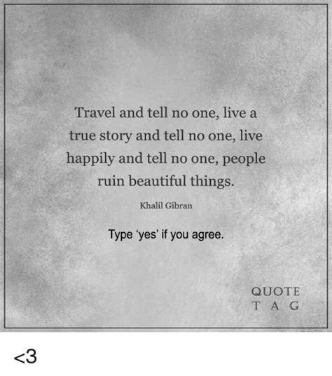 one true a novel travel and tell no one live a true story and tell no one
