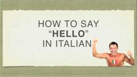 how do you say in italian how do you say hello how are you in italian