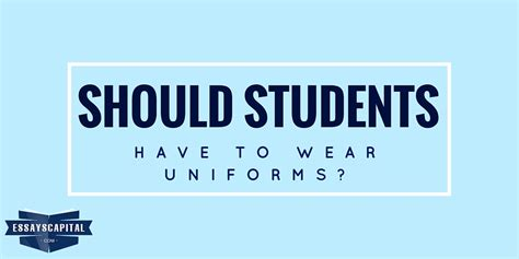 Should Students Wear Uniforms In School Essay by Argumentative Essay Should Students To Wear Uniforms