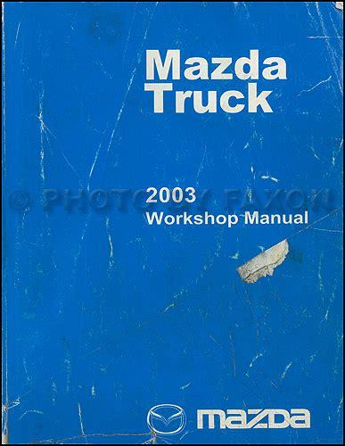 best auto repair manual 2003 mazda b series interior lighting service manual repair manual for a 2003 mazda b series service manual automobile fuse manual