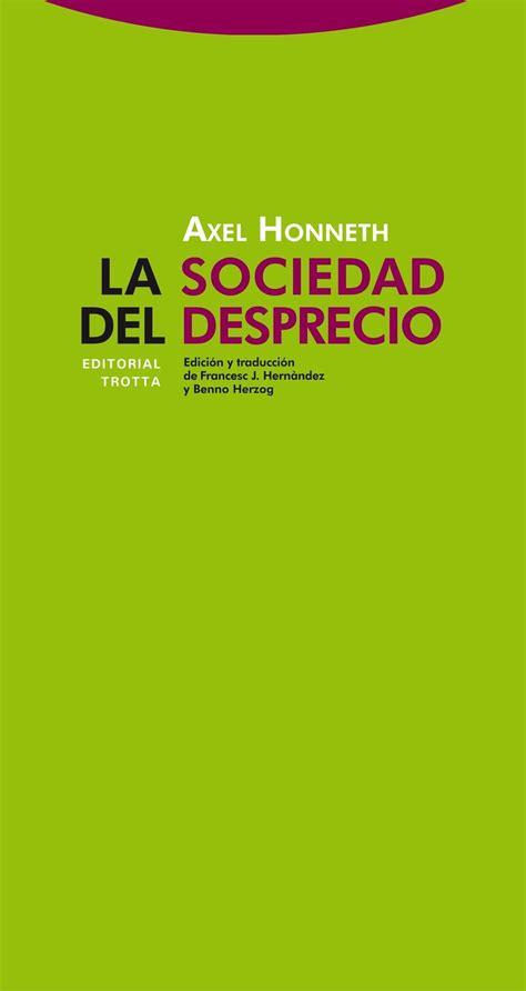 trotta editorial la sociedad del desprecio axel honneth 978 84 9879 244 7 naos arquitectura libros trotta editorial