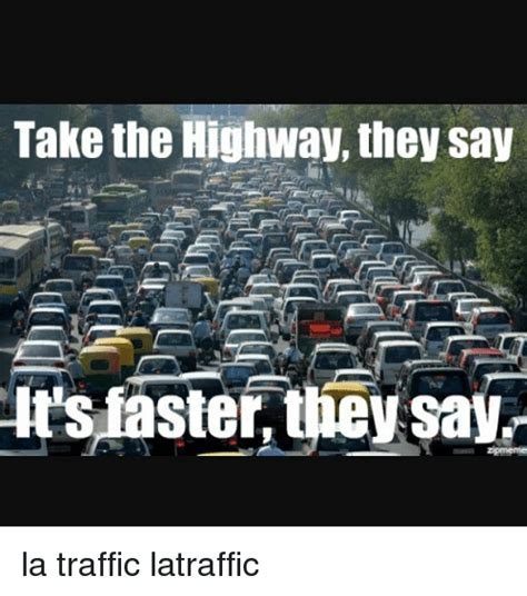 25 best memes about la traffic la traffic memes