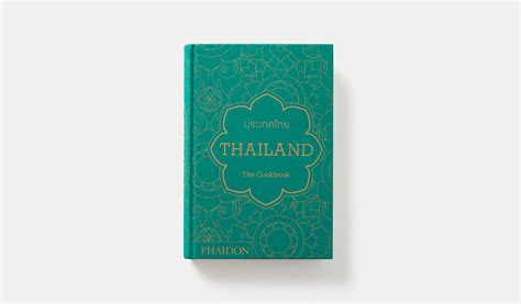 thailand the cookbook thailand the cookbook food cookery phaidon store