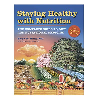 Dr Elson Haas Detox Diet by Staying Healthy With Nutrition Rev The Complete Guide To