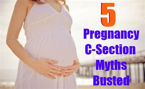pregnancy c section 5 pregnancy c section myths busted lady care health